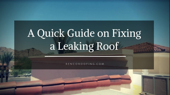 Roof Leaks, A Quick Guide on Fixing a Leaking Roof