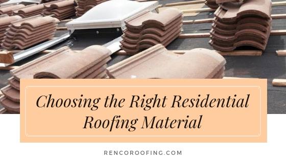 Residential Roofing, Choosing the Right Residential Roofing Material
