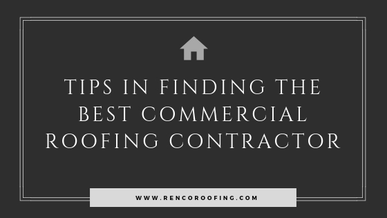 commercial roofing, Tips in Finding the Best Commercial Roofing Contractor