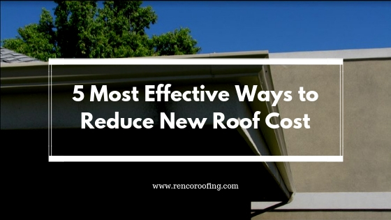 Roof Cost, 5 Most Effective Ways to Reduce New Roof Cost