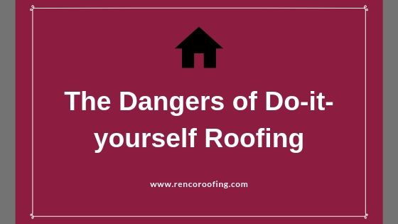 Do-It-Yourself Roofing, The Dangers of Do-It-Yourself Roofing