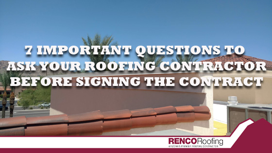 , 7 Important Questions to Ask Your Roofing Contractor Before Signing the Contract
