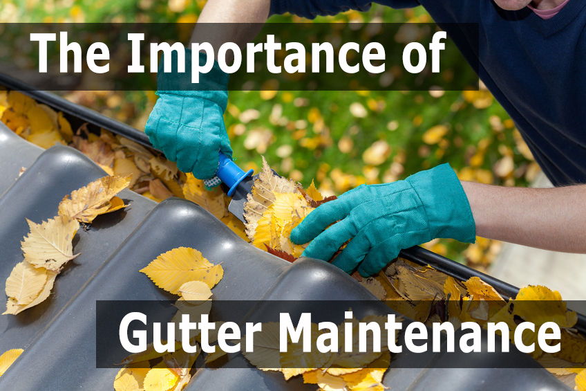 gutter maintenance, The Importance of Gutter Maintenance
