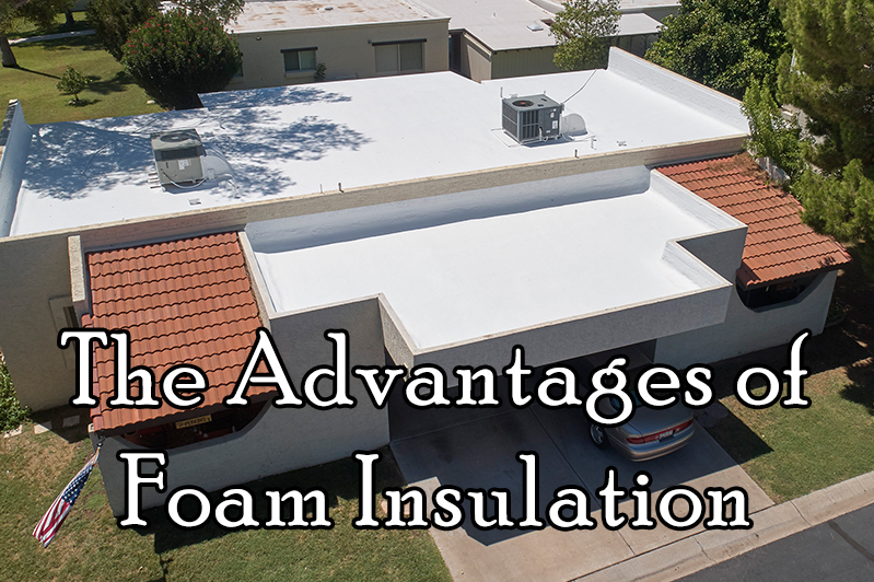 the advantages of foam insulation