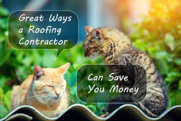 great ways a roofing contractor can save you money