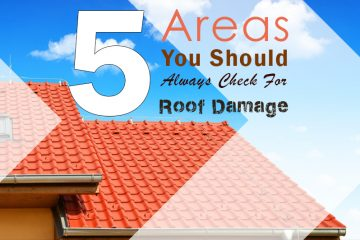 roof damage, 5 Areas You Should Always Check For Roof Damage