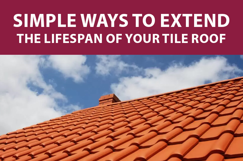 tile roof, Simple Ways to Extend the Lifespan of Your Tile Roof