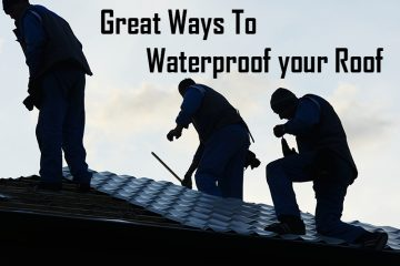 waterproof your roof, Great Ways To Waterproof your Roof