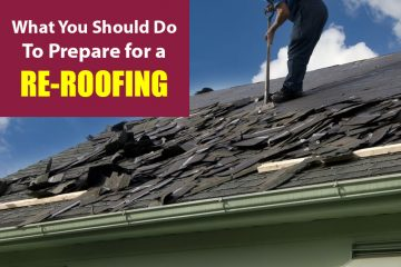 Re-roofing, What You Should Do To Prepare for a Re-roofing